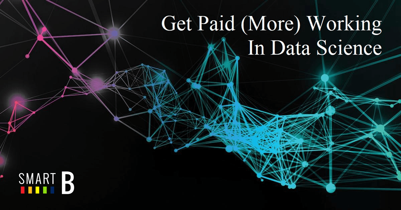 Get Paid (More) in Data Science?